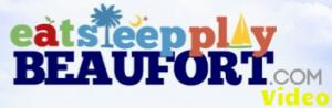 Beaufort Videos on EatSleepPlayBeaufort.com