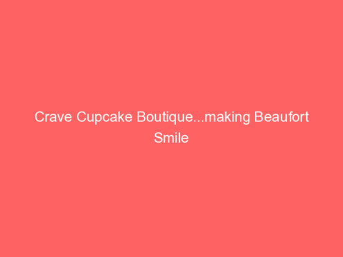 Crave Cupcake Boutique...making Beaufort Smile